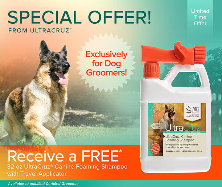 Limited time special offer! Qualified certified groomers receive a free 32oz UltraCruz Canine Foaming Shampoo with Travel Applicator.